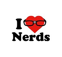 I Love Nerds Photographic Print