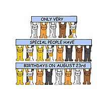 Cats celebrating a birthday on August 23rd. Photographic Print