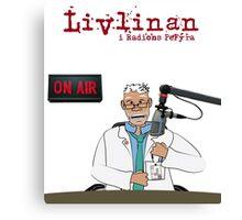 Livlinan i radions PeFyra Canvas Print