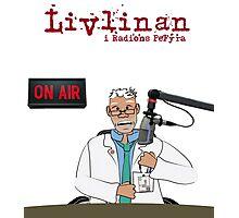 Livlinan i radions PeFyra Photographic Print