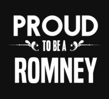 Proud to be a Romney. Show your pride if your last name or surname is Romney by mjones7778