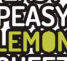 easy peasy lemon squeezy Sticker
