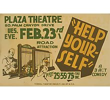 WPA United States Government Work Project Administration Poster 0750 Plaza Theatre Help Yourself Photographic Print