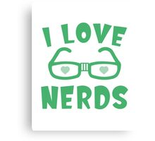 I Love Nerds Canvas Print