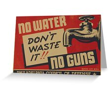 WPA United States Government Work Project Administration Poster 0905 No Water No Guns Don't Waste It Greeting Card