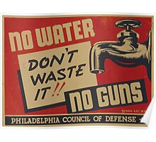 WPA United States Government Work Project Administration Poster 0905 No Water No Guns Don't Waste It Poster