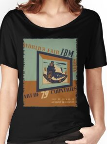 WPA United States Government Work Project Administration Poster 0745 World's Fair IBM Show Women's Relaxed Fit T-Shirt