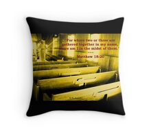 Matthew 18:20 - For Where Two Or Three Are Gathered Throw Pillow