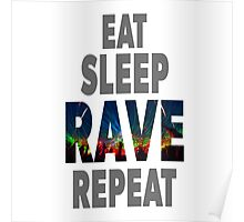 EAT SLEEP RAVE REPEAT Poster