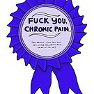 F**k you, chronic pain. by Immy