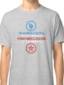 Mass Effect: Paragon in the Streets, Renegade in the Sheets - White Font Classic T-Shirt