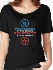 Mass Effect: Paragon in the Streets, Renegade in the Sheets - White Font Women's Relaxed Fit T-Shirt