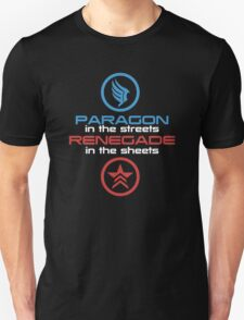 Mass Effect: Paragon in the Streets, Renegade in the Sheets - White Font Unisex T-Shirt