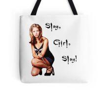 Slay, Girl, Slay! - Buffy Tote Bag