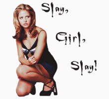 Slay, Girl, Slay! - Buffy by KangarooZach41