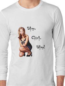 Slay, Girl, Slay! - Buffy Long Sleeve T-Shirt