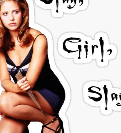 Slay, Girl, Slay! - Buffy Sticker