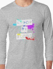 kpop by blood Long Sleeve T-Shirt