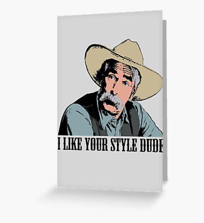 The Big Lebowski I Like Your Style Dude T-Shirt Greeting Card