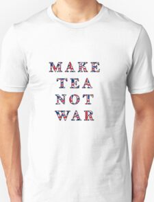 Make Tea Not War T-Shirt T-Shirt
