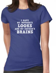 I Have My Mother's Looks Womens Fitted T-Shirt