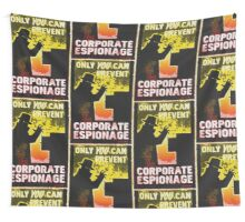 Only YOU Can Prevent CORPORATE ESPIONAGE Wall Tapestry