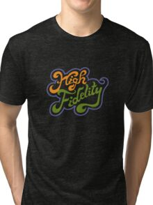 High Fidelity black  Tri-blend T-Shirt