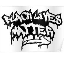 BLACK LIVES MATTER GRAFFITI  Poster