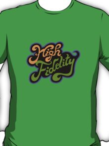 High Fidelity T-Shirt