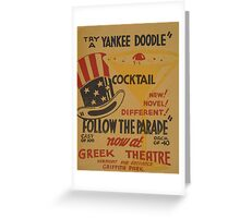 WPA United States Government Work Project Administration Poster 0585 Follow The Parade Yankee Doodle Cocktail Greek Theatre Greeting Card