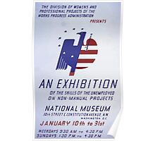 WPA United States Government Work Project Administration Poster 0242 Exhibition of the Skills of the Unemployed on Non Manual Projects Poster
