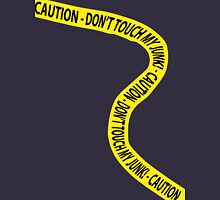 Caution - Don't Touch My Junk! Unisex T-Shirt