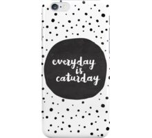Caturday | Hand Lettered II iPhone Case/Skin