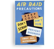 WPA United States Government Work Project Administration Poster 0316 Air Raid Precautions Keep Cool Don't Scream Prevent Disorder Obey Canvas Print
