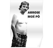 ARROSE MOÉ PÔ Poster