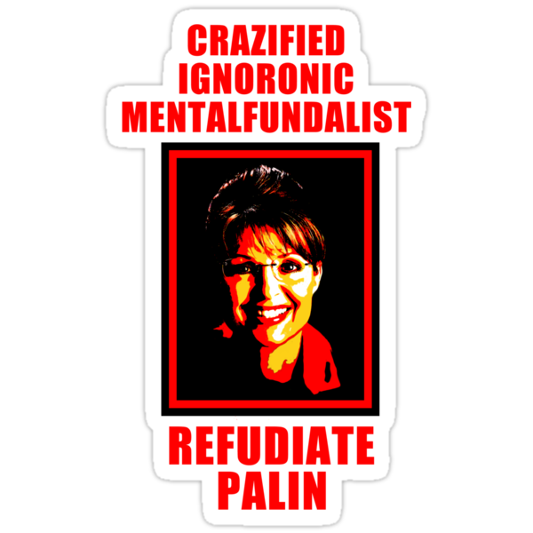 Refudiate Sarah Palin by jayveezed