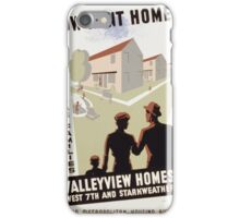WPA United States Government Work Project Administration Poster 0301 Low Rent Homes for Low Income Families Valleyview Homes iPhone Case/Skin