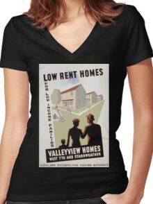 WPA United States Government Work Project Administration Poster 0301 Low Rent Homes for Low Income Families Valleyview Homes Women's Fitted V-Neck T-Shirt