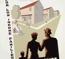 WPA United States Government Work Project Administration Poster 0301 Low Rent Homes for Low Income Families Valleyview Homes by wetdryvac