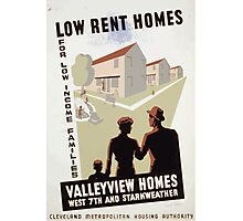 WPA United States Government Work Project Administration Poster 0301 Low Rent Homes for Low Income Families Valleyview Homes Photographic Print