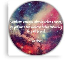 Danisnotonfire 'Sometimes when you intensely dislike a person...' quote Canvas Print