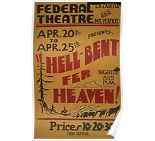 WPA United States Government Work Project Administration Poster 0833 Federal Theatre Hell Bent Fer Heaven Poster