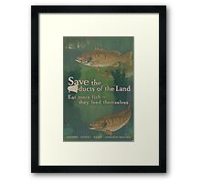 United States Department of Agriculture Poster 0108 Save the Products of the Land Fish Feed Themselves Framed Print