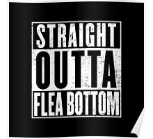 Straight Outta Flea Bottom Poster