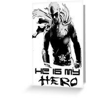 He is my HERO Greeting Card
