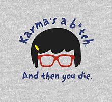 According to Tina, Karma's a B*tch Unisex T-Shirt
