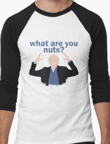 What are you nuts?  Men's Baseball ¾ T-Shirt