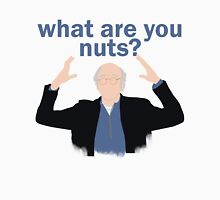 What are you nuts?  Unisex T-Shirt