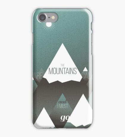 The Mountains are calling, and I must go iPhone Case/Skin