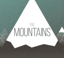 The Mountains are calling, and I must go Sticker